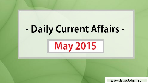 Daily Current Affairs May 18, 2015 – GK updates