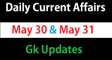 May 30 31 current affairs & Gk updates