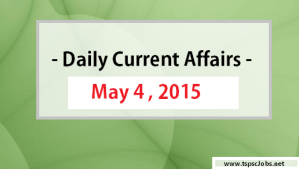May 4 , 2015 - Daily Current Affairs 2015 -GK Today - Webpage