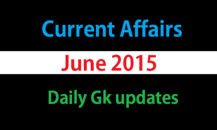 Current Affairs June 9th, 2015 – Today GK updates