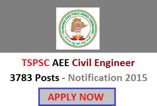 Official TSPSC AEE Civil Engineer Notification 2015 – 770 vacancy Posts
