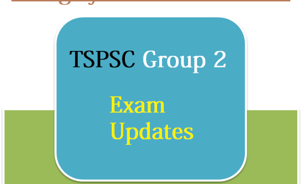 TSPSC Group 2 Exam Updates – Things we need to know !!