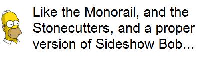 Homer Monorail, Stonecutters Sideshow Bob TSTO Dialogue