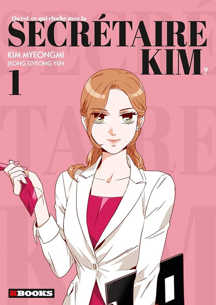 Qu'est-ce qui cloche avec la secrétaire Kim ? tome 1