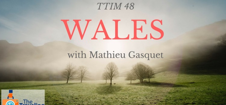 TTIM 48 – Wales with Mathieu Gasquet