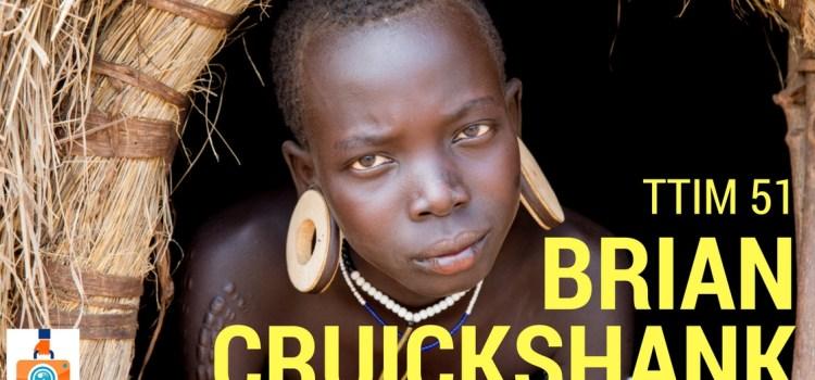 TTIM 51 – Brian Cruickshank