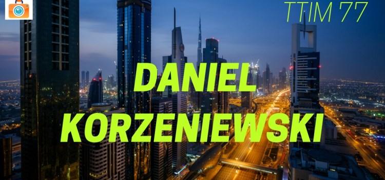 TTIM 77 – Daniel Korzeniewski
