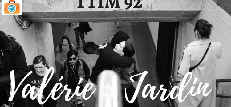 TTIM 92 – Valérie Jardin