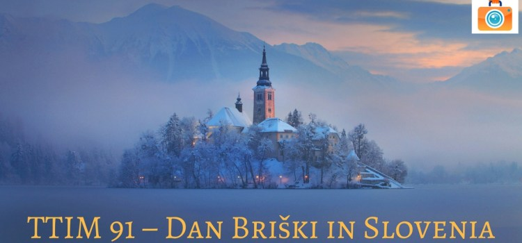 TTIM 91 – Dan Briski in Slovenia