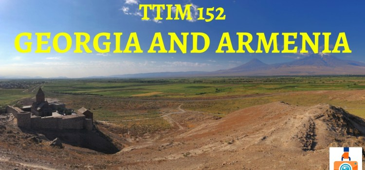 TTIM 152 – Georgia and Armenia