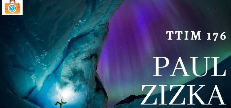 TTIM 176 – Paul Zizka