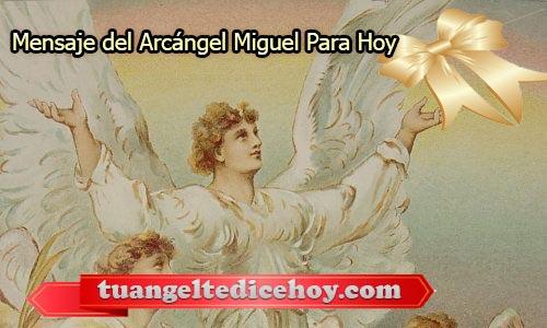 MENSAJE DEL ARCÁNGEL MIGUEL PARA HOY 26 DE MAYO