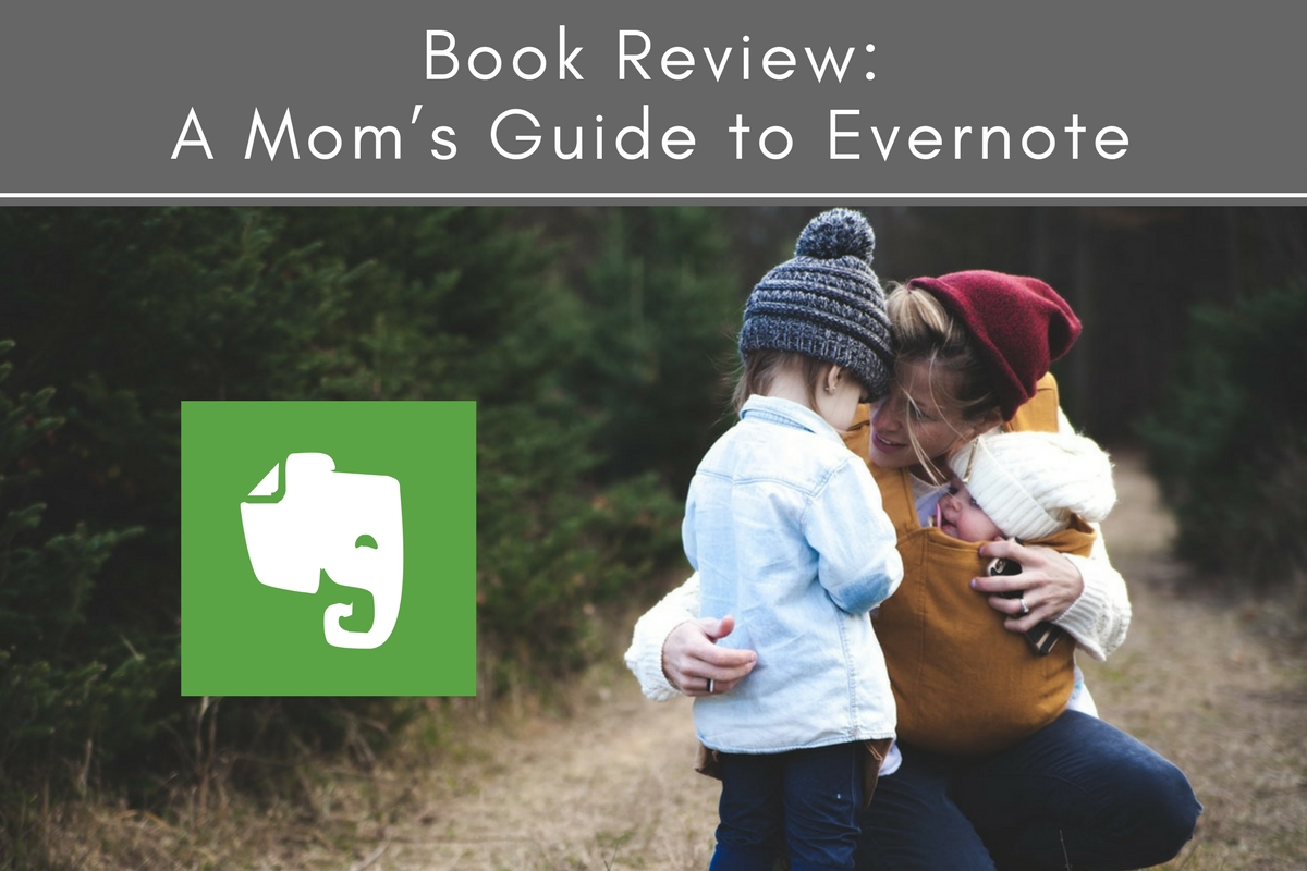 Book Review: A Mom's Guide to Evernote