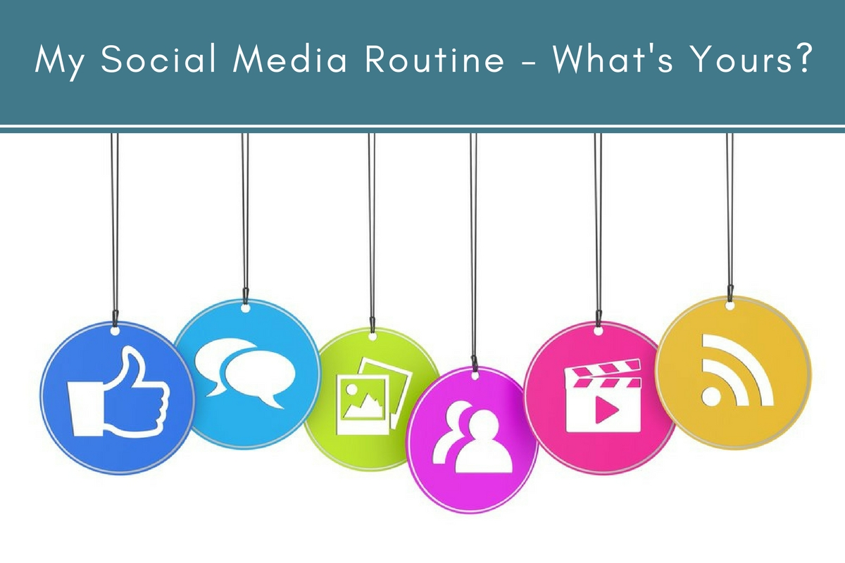 My Social Media Routine - What's Yours?