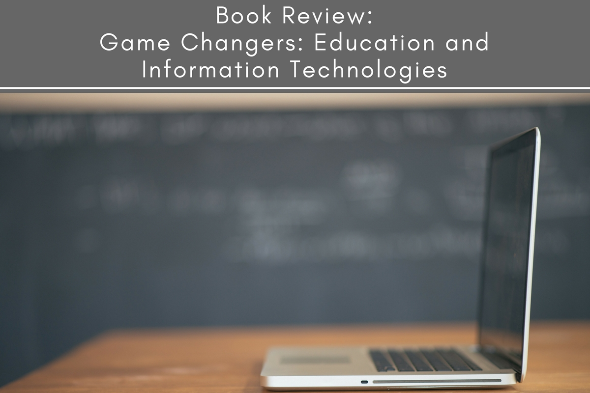 Book Review: Game Changers: Education and Information Technologies