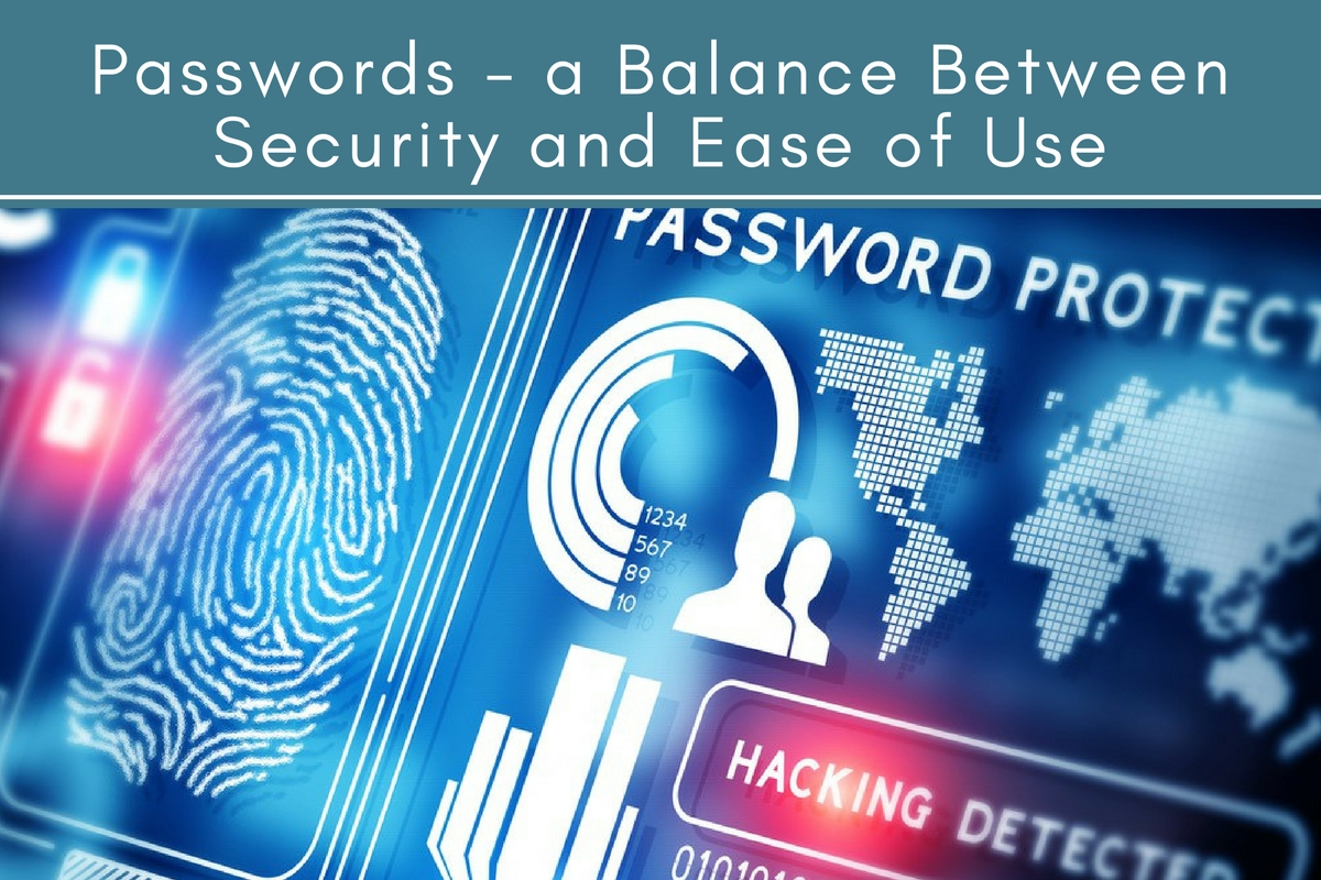 Passwords - a Balance Between Security and Ease of Use