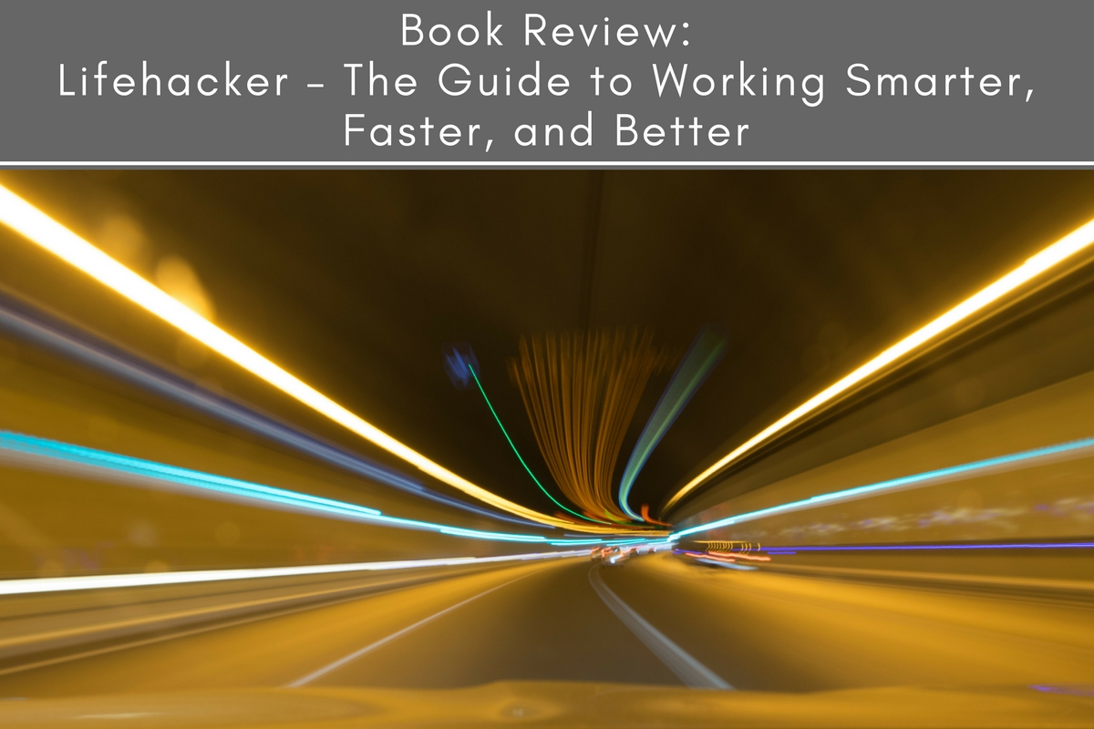 Book Review: Lifehacker: The Guide to Working Smarter