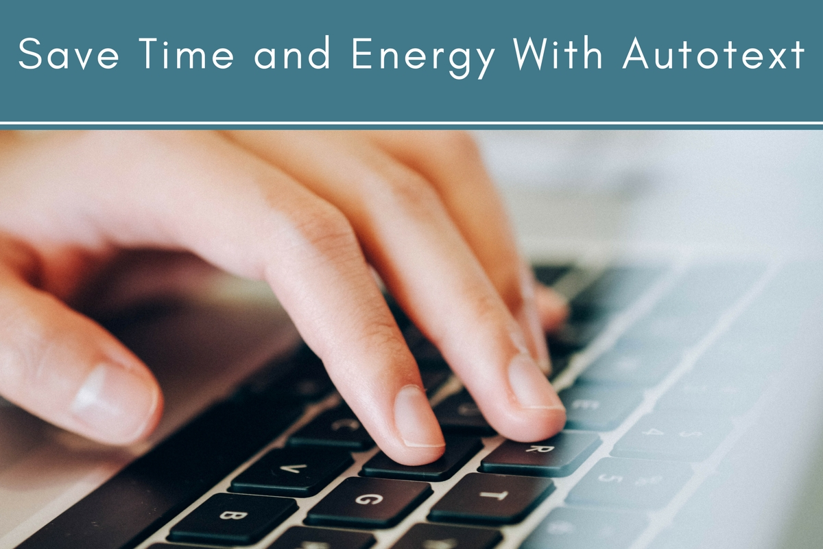 Save Time and Energy With Autotext
