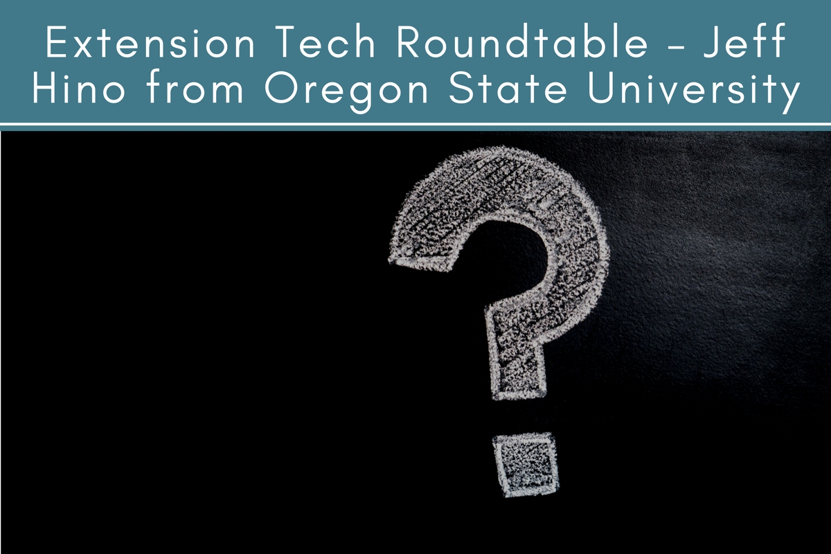 Extension Tech Roundtable – Jeff Hino from Oregon State University