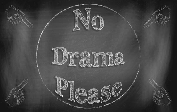 No Drama Please
