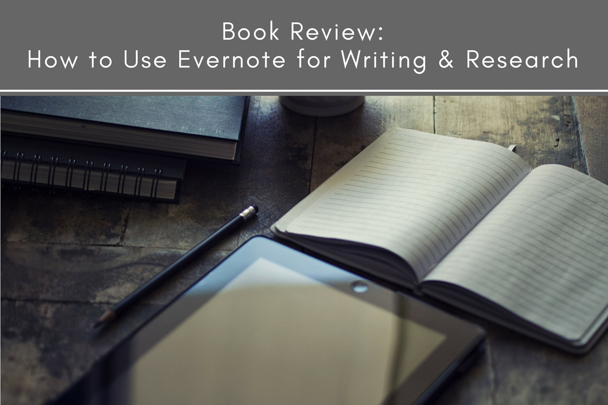 Book Review: How to Use Evernote for Writing & Research