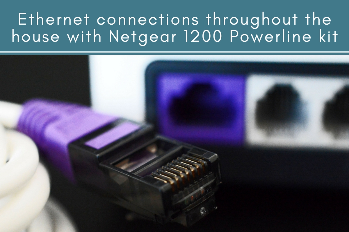 Ethernet Connections Throughout the House with Netgear 1200 Powerline Kit