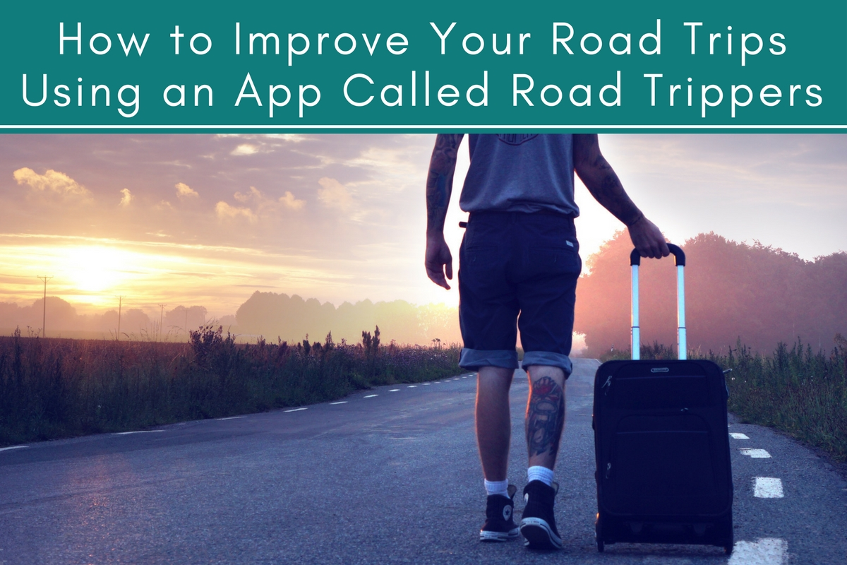 How to Improve Your Road Trips Using an App Called Road Trippers