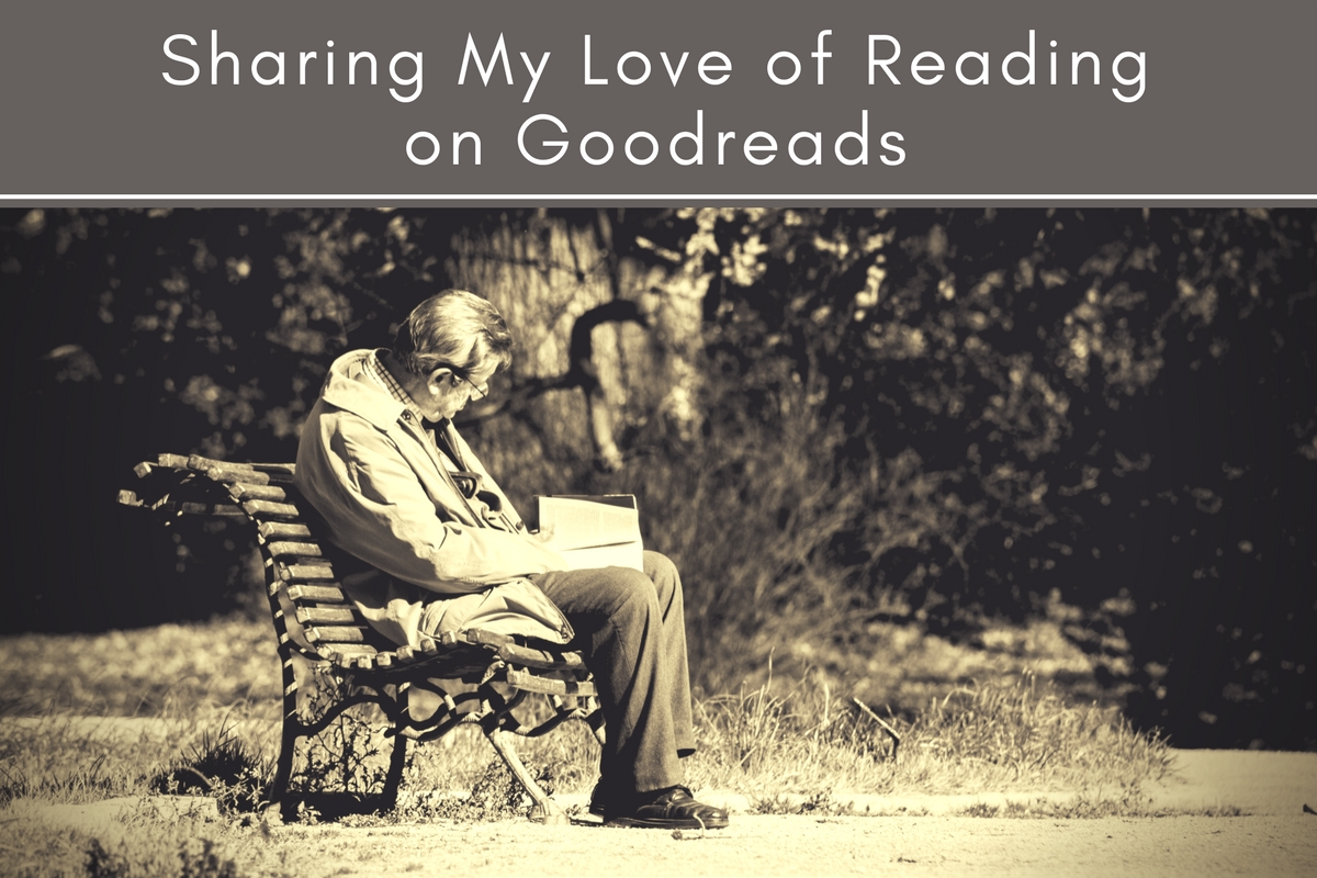 Sharing My Love of Reading on Goodreads