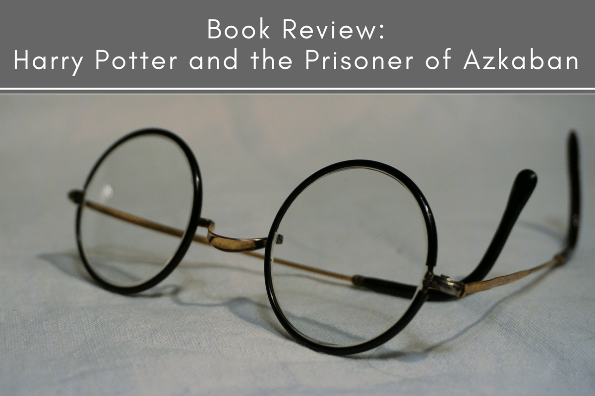 Book Review: Harry Potter and the Prisoner of Azkaban