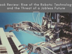 Book Review: Rise of the Robots: Technology and the Threat of a Jobless Future