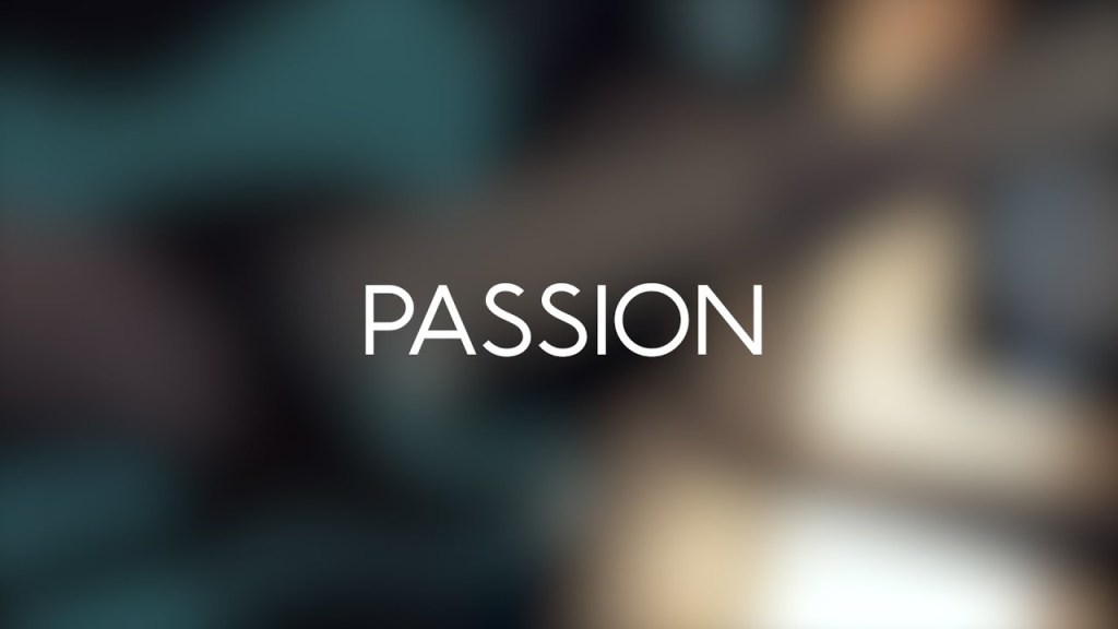 PASSION - Film Reel/Motivational Video