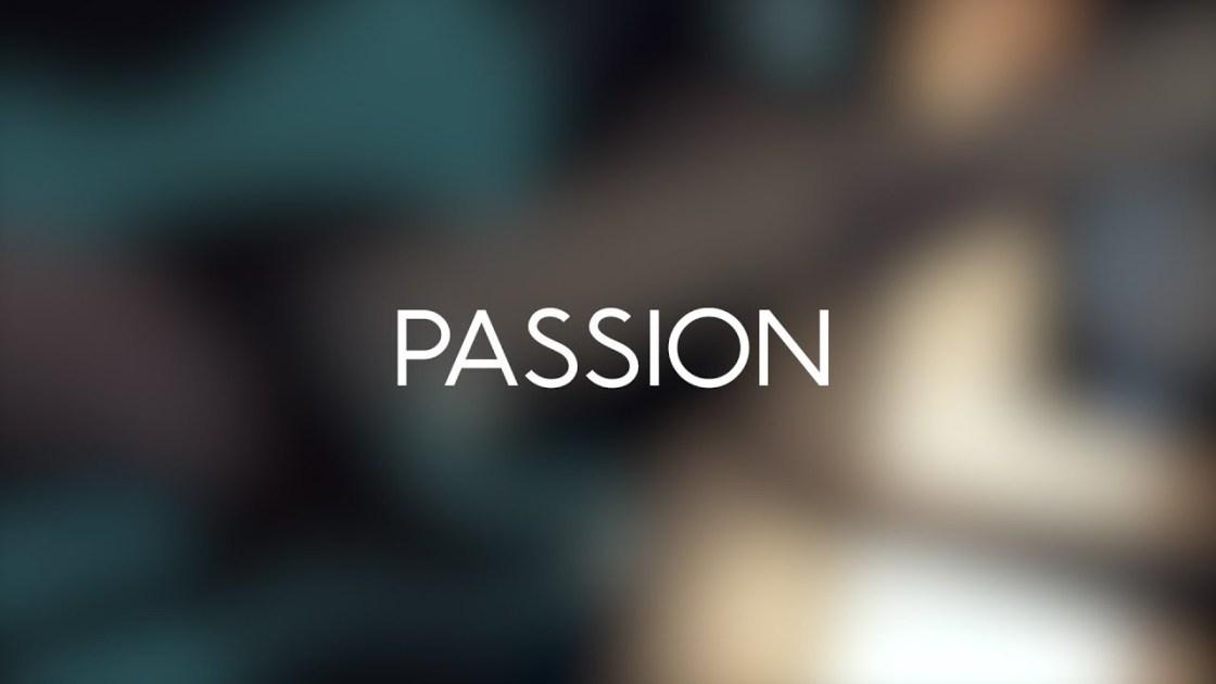 PASSION - Film Reel/Motivational Video