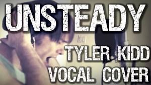 "X AMBASSADOR - ""Unsteady"" (Tyler Kidd Cover)"