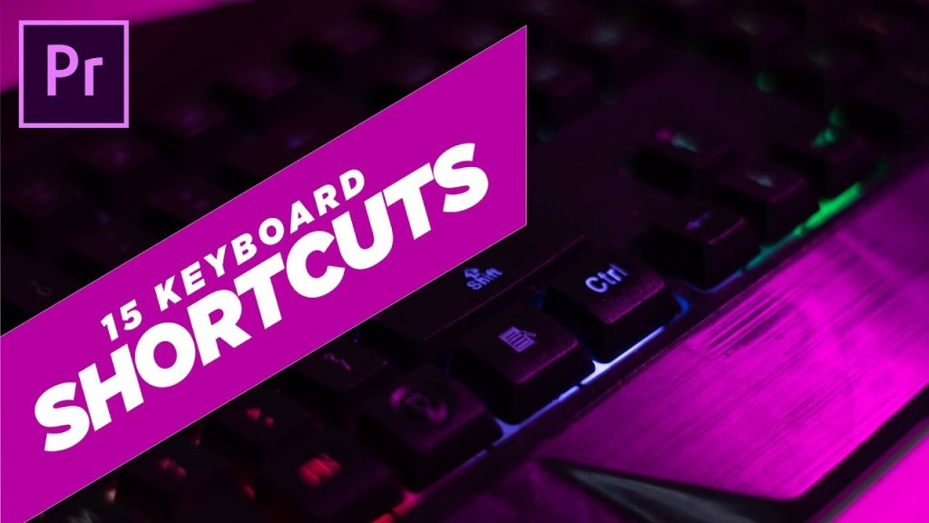 My Top 15 KEYBOARD SHORTCUTS | Adobe Premiere 2019