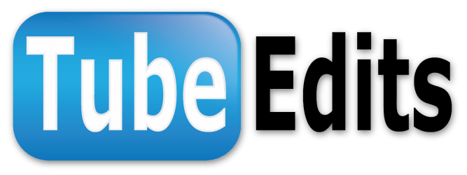 Tube Edits