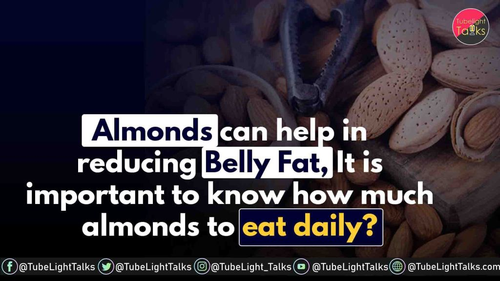 The almond helps reduce belly fat