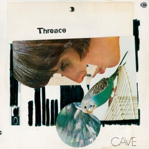 CAVE ANNOUNCES NEW ALBUM, THREACE