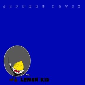 Sneak Peek: JEFFREY NOVAK releases Lemon Kid