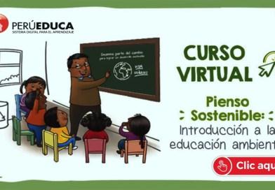 """PERUEDUCA: Curso MOOC """"Pienso Sostenible- Introducción a la educación ambiental"""""""