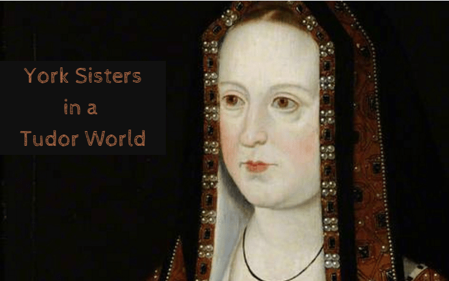 York Sisters in a Tudor World (Guest Post)