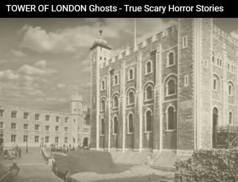 The Tower of London – the Most Haunted Castle in England