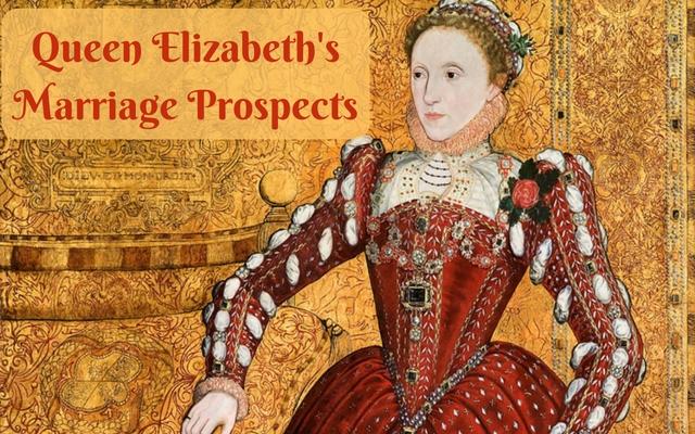 Queen Elizabeth's Marriage Prospects