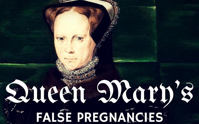 Queen Mary's False Pregnancies