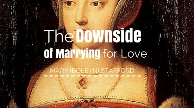 The Downside of Marrying for Love: Mary Boleyn