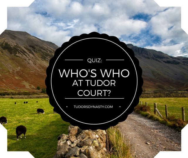 Quiz: Who's Who at Tudor Court?