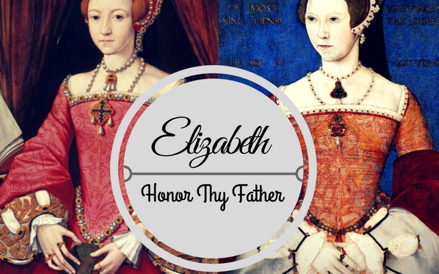 Elizabeth: To Honor Thy Father