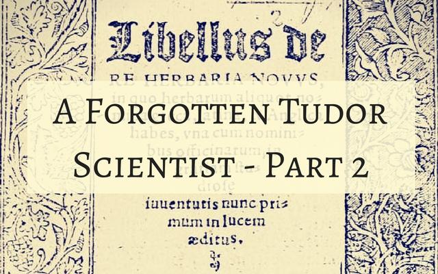 A Forgotten Tudor Scientist – Part 2