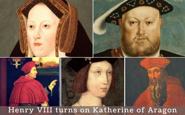 Henry VIII turns on Katherine of Aragon