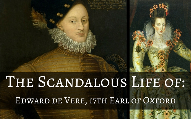 The Scandalous Life of Edward de Vere, 17th Earl of Oxford