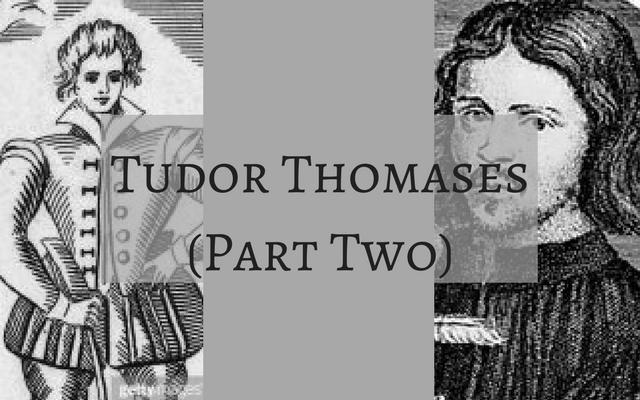 Tudor Thomases (Part Two)